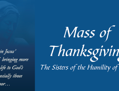 Mass of Thanksgiving: Sisters of the Humility of Mary on April 22